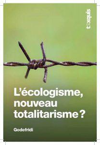 L'écologisme, nouveau totalitarisme?