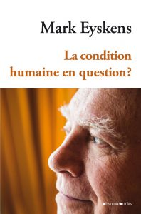 La condition humaine en question?
